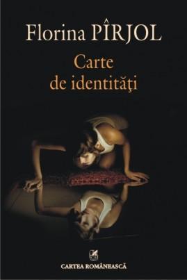 <i>Carte de identități</i> - Florina Pîrjol