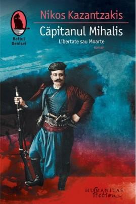 <i>Căpitanul Mihalis (Libertate sau Moarte)</i> - Nikos Kazantzakis