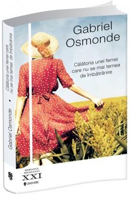 <i>Călătoria unei femei care nu se mai temea de îmbătrânire</i> - Gabriel Osmonde
