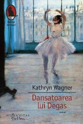 <i>Dansatoarea lui Degas</i> - Kathryn Wagner