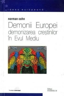 Demonii Europei: demonizarea creștinilor în Evul Mediu