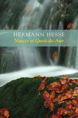 <i>Narcis şi Gură-de-Aur</i> - Hermann Hesse