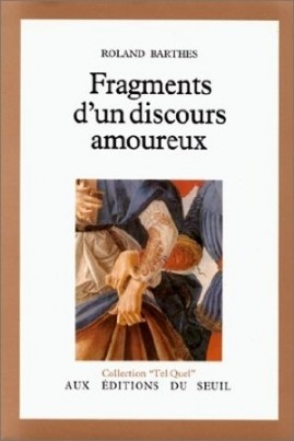 <i>Fragments d'un discours amoureux</i> - Roland Barthes