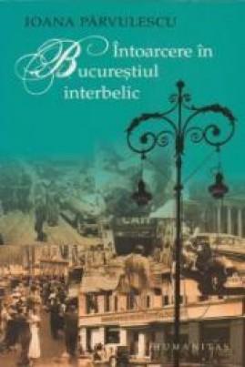 Întoarcere în Bucureștiul interbelic