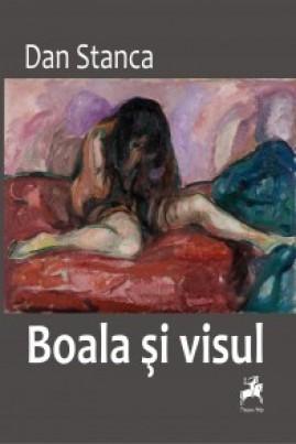 <i>Boala și visul</i> - Dan Stanca