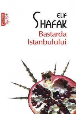 <i>Bastarda Istanbulului</i> - Elif Shafak