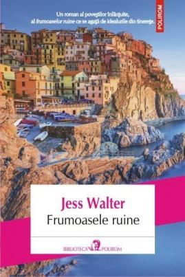 <i>Frumoasele ruine</i> - Jess Walter
