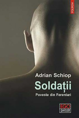 <i>Soldații: Poveste din Ferentari</i> - Adrian Schiop