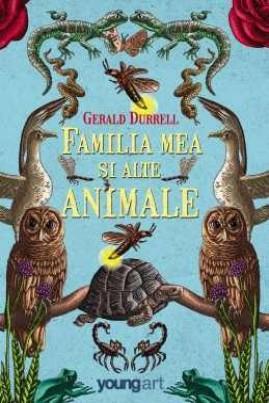 <i>Familia mea și alte animale</i> - Gerald Durrell