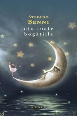 <i>Din toate bogățiile</i> - Stefano Benni