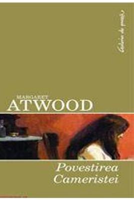 <i>Povestea cameristei</i> - Margaret Atwood