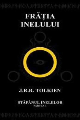 <i>Frăția Inelului. Stăpânul Inelelor I</i> - J.R.R. Tolkien