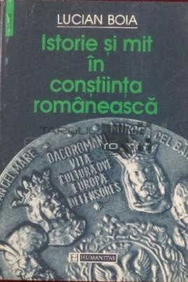 <i>Istorie şi mit în conştiinţa românească</i> - Lucian Boia
