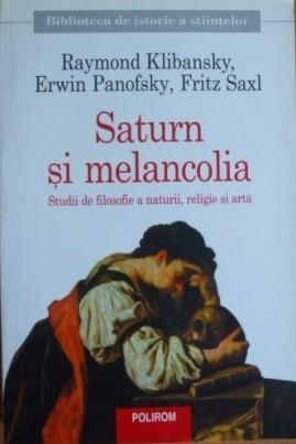 Saturn și melancolia. Studii de filosofie a naturii, religie și artă