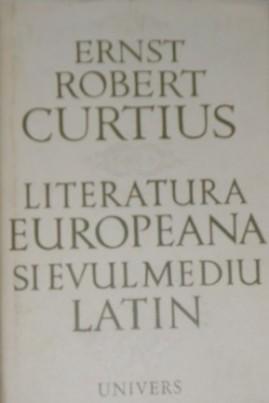 <i>Literatura europeană și Evul Mediu latin</i> - Ernest Robert Curtius