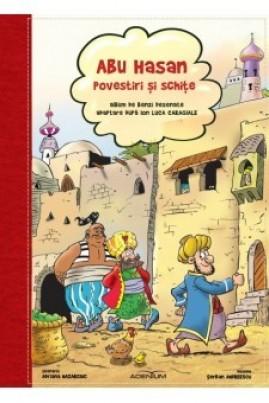 <i>Abu Hasan. Povestiri și schițe (Album de benzi desenate. Adaptare după I.L. Caragiale)</i> - I.L. Caragiale