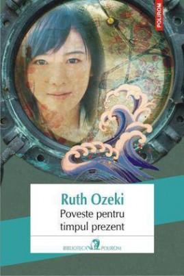 <i>Poveste pentru timpul prezent</i> - Ruth Ozeki