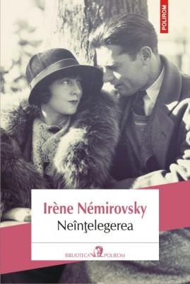 <i>Neînțelegerea</i> - Irène Némirovsky