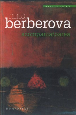 <i>Acompaniatoarea</i> - Nina Berberova