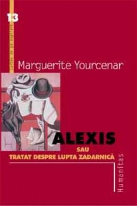 Alexis sau Tratat despre lupta zadarnică (ediție 2000)