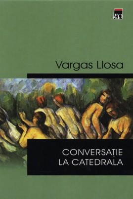 <i>Conversație la Catedrala</i> - Mario Vargas Llosa