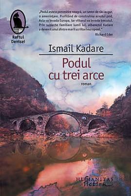 <i>Podul cu trei arce</i> - Ismail Kadare