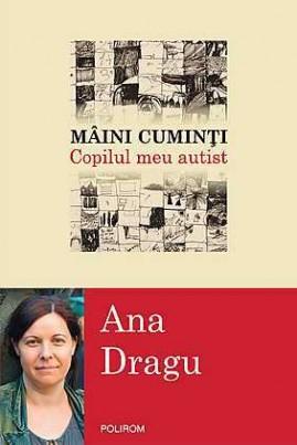 <i>Mâini cuminți: Copilul meu autist</i> - Ana Dragu