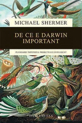 <i>De ce e Darwin important</i> - Michael Shermer
