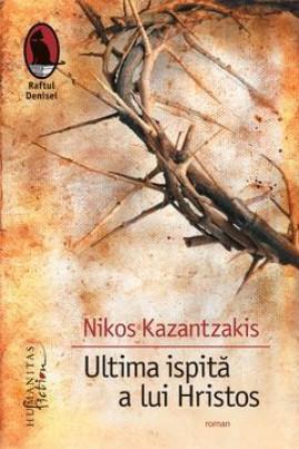 <i>Ultima ispită a lui Hristos</i> - Nikos Kazantzakis