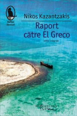 <i>Raport către El Greco (Ediție 2012)</i> - Nikos Kazantzakis