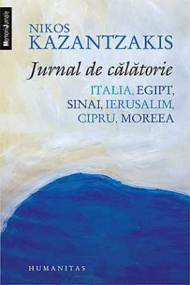 <i>Jurnal de călătorie: Italia, Egipt, Sinai. Ierusalim. Cipru. Moreea</i> - Nikos Kazantzakis