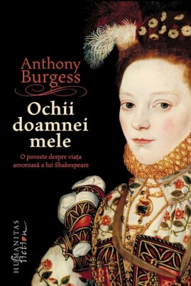 Ochii doamnei mele: O poveste despre viața amoroasă a lui Shakespeare