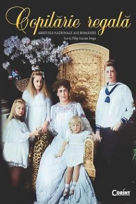 <i>Copilărie regală</i> - Filip-Lucian Iorga (ed.)