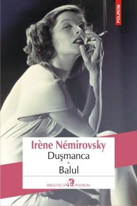 <i>Dușmanca. Balul</i> - Irène Némirovsky