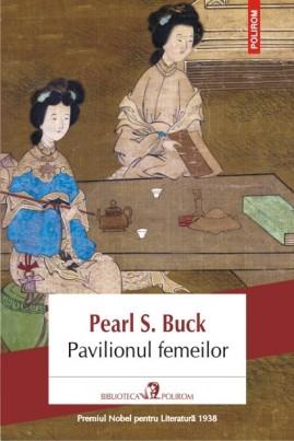 <i>Pavilionul femeilor</i> - Pearl S. Buck