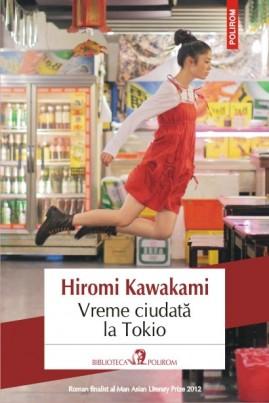 <i>Vreme ciudată la Tokio</i> - Hiromi Kawakami