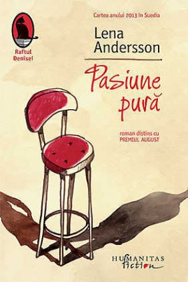 <i>Pasiune pură</i> - Lena Andersson