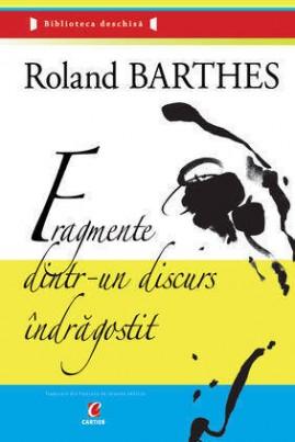 <i>Fragmente dintr-un discurs îndrăgostit</i> - Roland Barthes