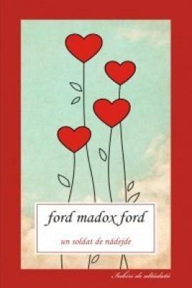<i>Un soldat de nădejde</i> - Madox Ford Ford