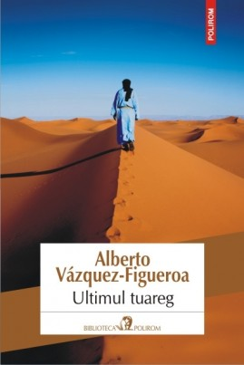 <i>Ultimul tuareg</i> - Alberto Vázquez-Figueroa
