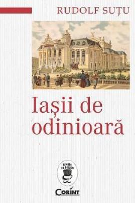 <i>Iașii de odinioară</i> - Rudolf Șuțu