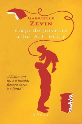 <i>Viaţa de poveste a lui A.J. Fikry</i> - Gabrielle Zevin