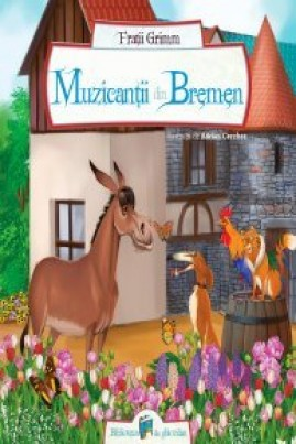 <i>Muzicanţii din Bremen</i> -  Frații Grimm