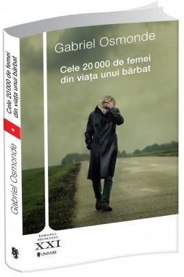 <i>Cele 20 000 de femei din viața unui bărbat</i> - Gabriel Osmonde