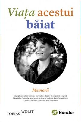 <i>Viaţa acestui băiat: Memorii</i> - Tobias Wolff