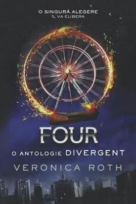 <i>Four: O antologie Divergent</i> - Veronica Roth