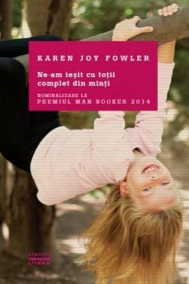 <i>Ne-am ieșit cu toții complet din minți</i> - Karen Joy Fowler