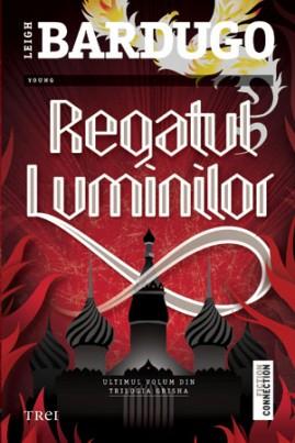 <i>Regatul luminilor</i> - Leigh Bardugo