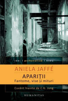 <i>Apariții. Fantome, vise și mituri (ediție 2015)</i> - Aniela Jaffé