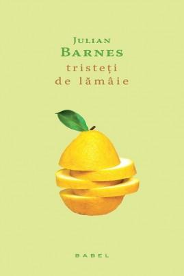 <i>Tristeți de lămâie</i> - Julian Barnes